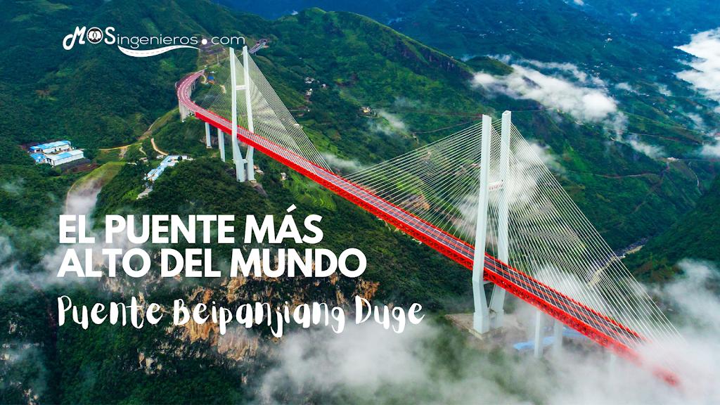 🥇El puente más alto del mundo. El Beipanjiang Duge